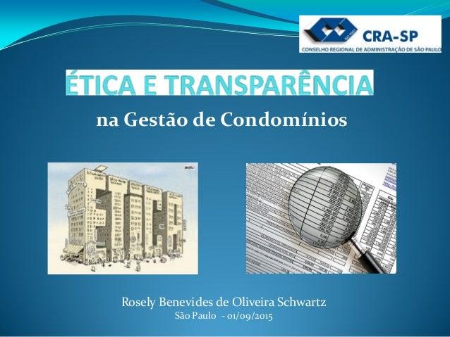 na Gestão de Condomínios Rosely Benevides de Oliveira Schwartz São Paulo - 01/09/2015