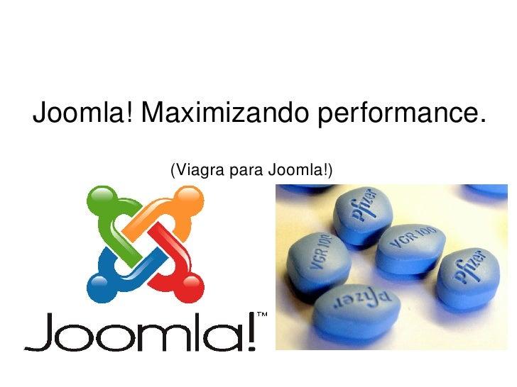 Joomla! Maximizando performance. (Viagra para Joomla!)