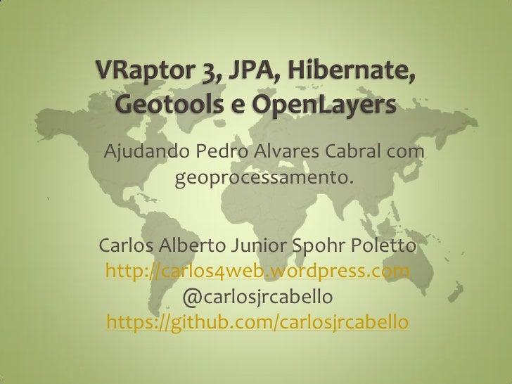 Ajudando Pedro Alvares Cabral com       geoprocessamento.Carlos Alberto Junior Spohr Poletto http://carlos4web.wordpress.c...