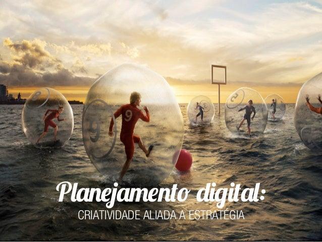 Planejamento digital:  CRIATIVIDADE ALIADA A ESTRATÉGIA