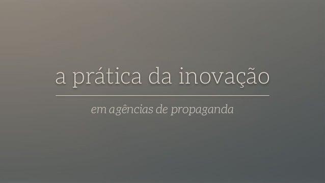 a prática da inovação em agências de propaganda