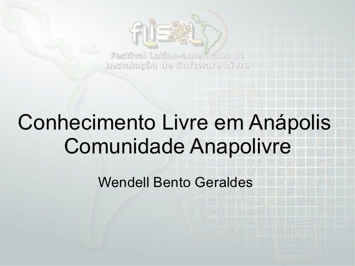 Conhecimento Livre em Anápolis  Comunidade Anapolivre Wendell Bento Geraldes