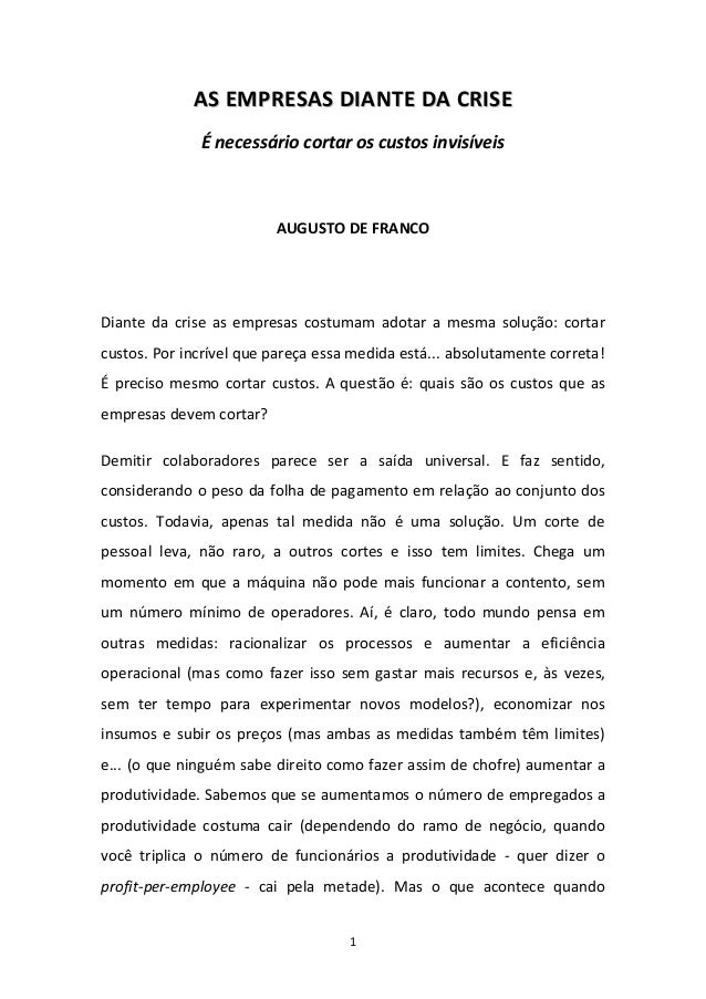 1 AASS EEMMPPRREESSAASS DDIIAANNTTEE DDAA CCRRIISSEE É necessário cortar os custos invisíveis AUGUSTO DE FRANCO Diante da ...