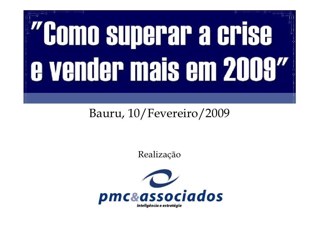 Bauru, 10/Fevereiro/2009           Realização