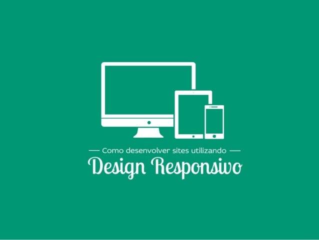Como desenvolver sites utilizando Design Responsivo