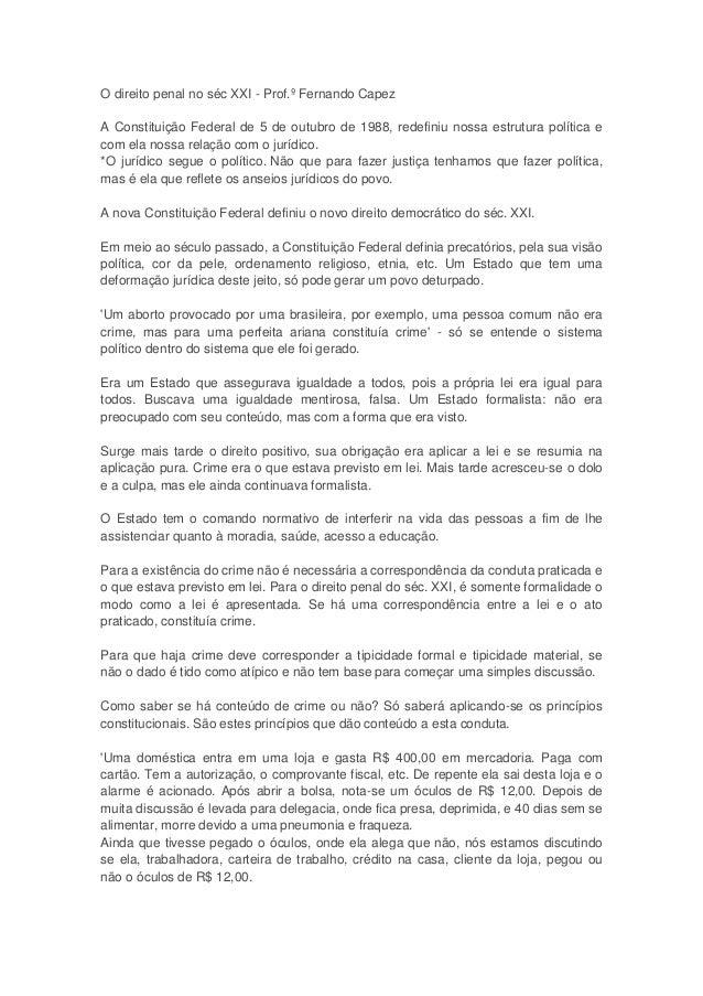 O direito penal no séc XXI - Prof.º Fernando CapezA Constituição Federal de 5 de outubro de 1988, redefiniu nossa estrutur...