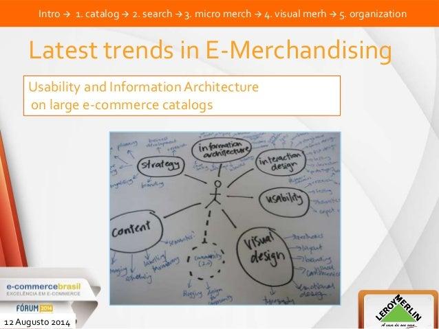 Intro  1. catalog  2. search  3. micro merch  4. visual merh  5. organization Latest trends in E-Merchandising Usabil...