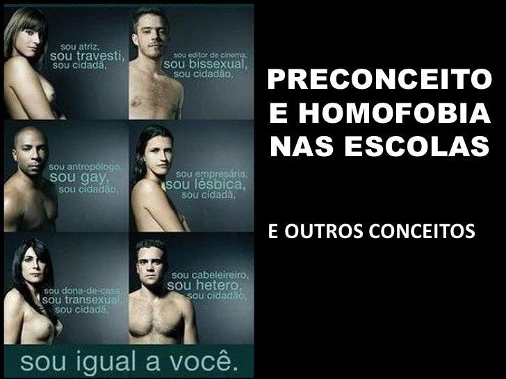PRECONCEITOE HOMOFOBIANAS ESCOLASE OUTROS CONCEITOS