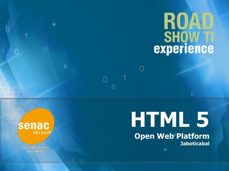 HTML5- Road Show TI -  Senac Jaboticabal