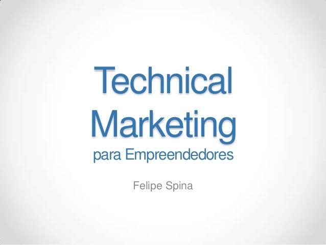 Palestra Technical Marketing para Empreendedores por Felipe Spina