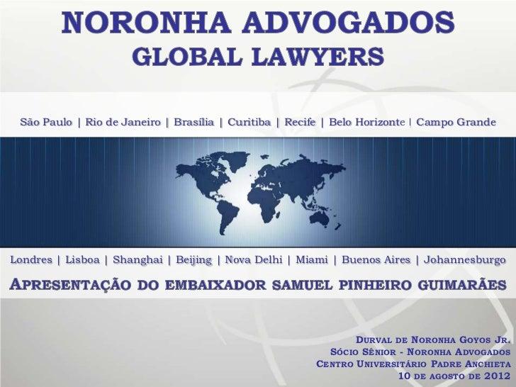 São Paulo | Rio de Janeiro | Brasília | Curitiba | Recife | Belo Horizonte | Campo GrandeLondres | Lisboa | Shanghai | Bei...