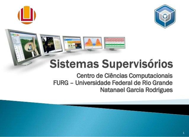 Centro de Ciências Computacionais FURG – Universidade Federal de Rio Grande Natanael Garcia Rodrigues 1