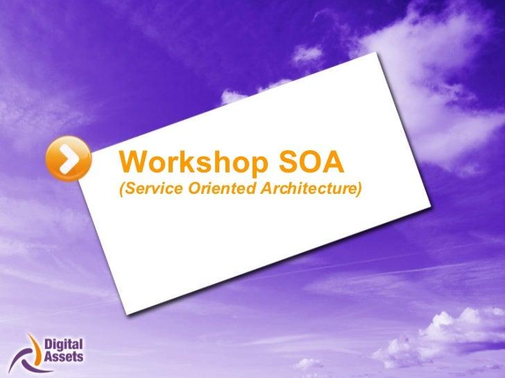 Workshop SOA  (Service Oriented Architecture)