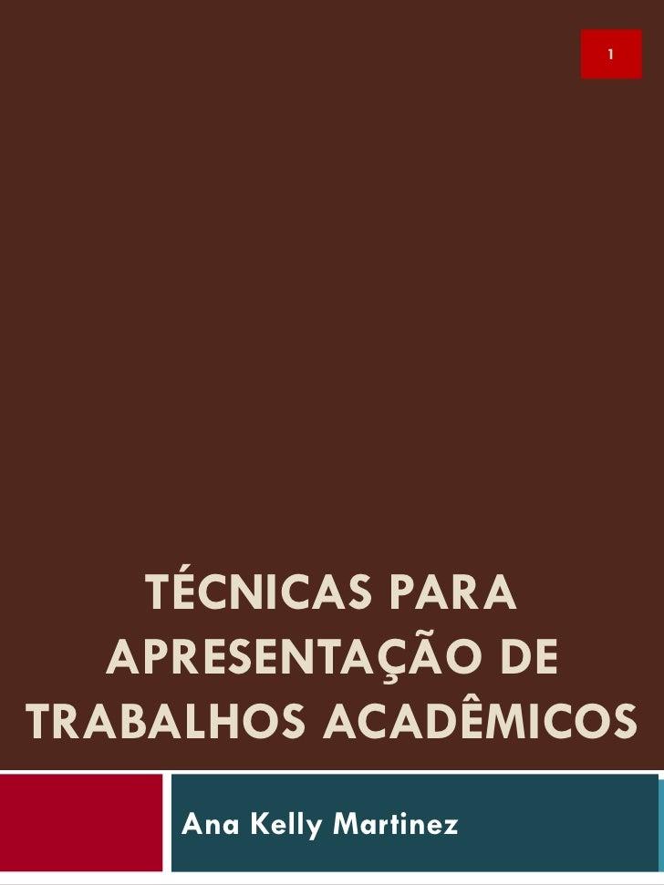 Técnicas Para Apresentação de Trabalhos Acadêmicos