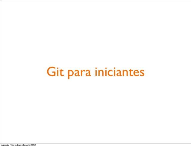 Git para iniciantessábado, 15 de dezembro de 2012