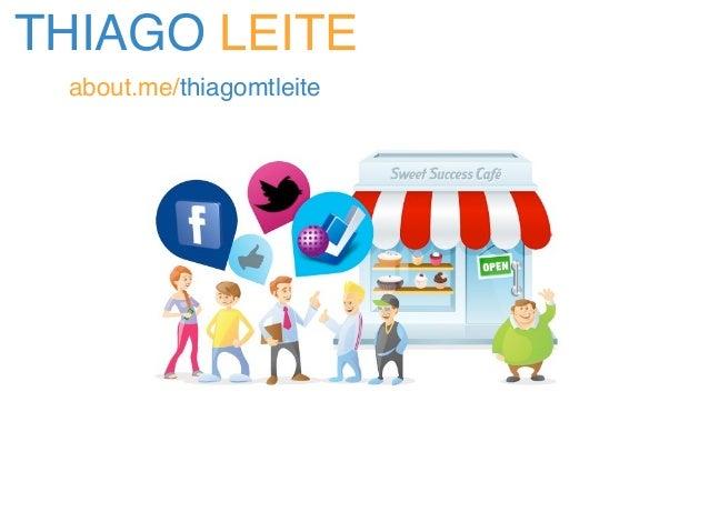 THIAGO LEITE  about.me/thiagomtleite