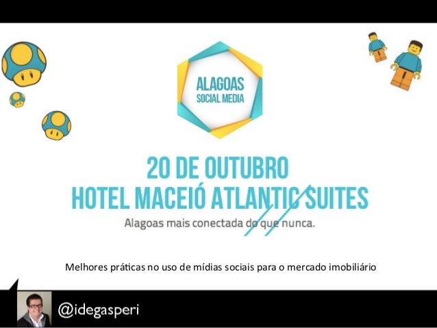 Palestra Israel Degasperi sobre melhores práticas no uso de mídias sociais para o mercado imobiliário - Case TECNISA no Alagoas Socialmedia