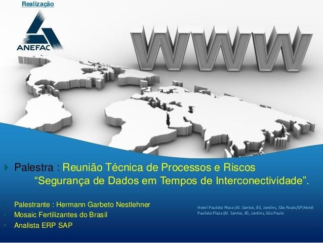 """RealizaçãoPalestra : Reunião Técnica de Processos e Riscos    """"Segurança de Dados em Tempos de Interconectividade"""".Palestr..."""