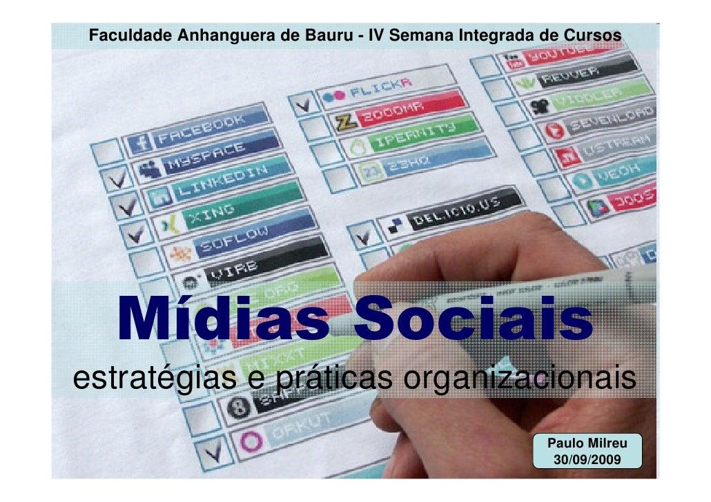 Faculdade Anhanguera de Bauru - IV Semana Integrada de Cursos         Mídias Sociais estratégias e práticas organizacionai...