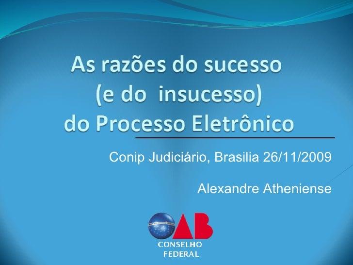 Conip Judiciário, Brasilia 26/11/2009                Alexandre Atheniense