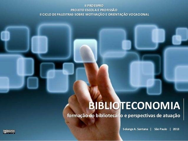 """Palestra """"Biblioteconomia: formação do bibliotecário e perspectivas de atuação"""""""