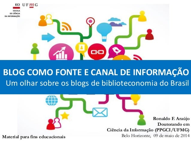 Blog como fonte e canal de informação: um olhar sobre os blogs de biblioteconomia do Brasil
