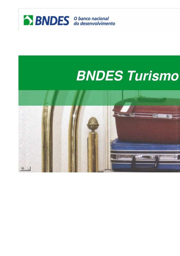 BNDES Turismo     BNDES TurismoFoz do Iguaçu – 18 de Junho 2011