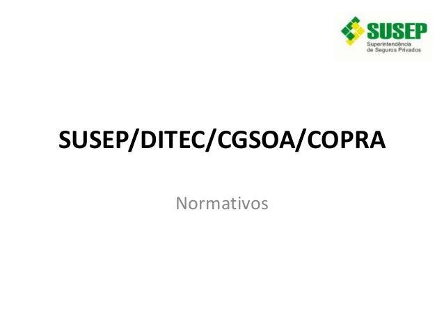 SUSEP/DITEC/CGSOA/COPRA Normativos
