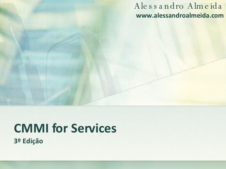 CMMI for Services 3º Edição Alessandro Almeida www.alessandroalmeida.com