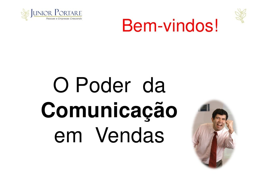 Bem-vindos!    O Poder da Comunicação  em Vendas