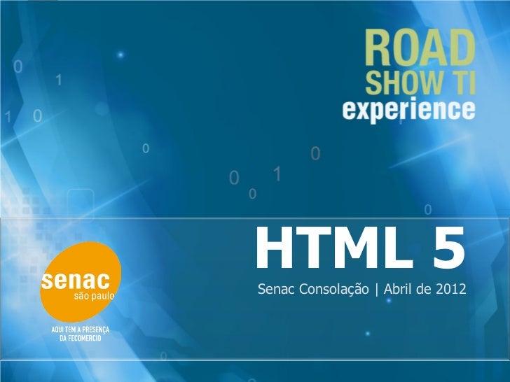 HTML 5Senac Consolação | Abril de 2012