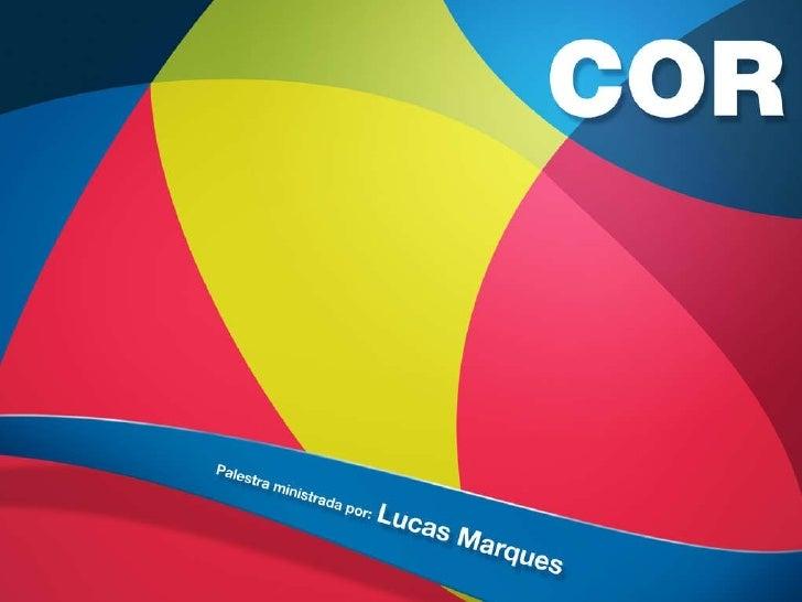 Palestra de Cor - Lucas Marques