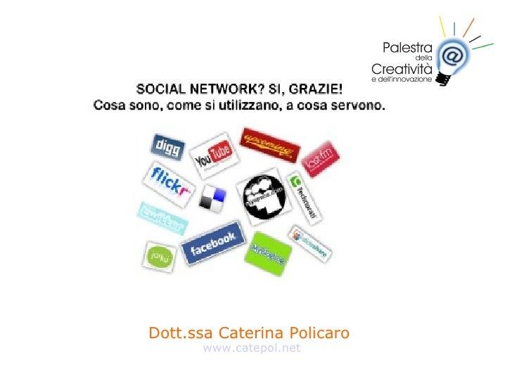 Dott.ssa Caterina Policaro  www.catepol.net