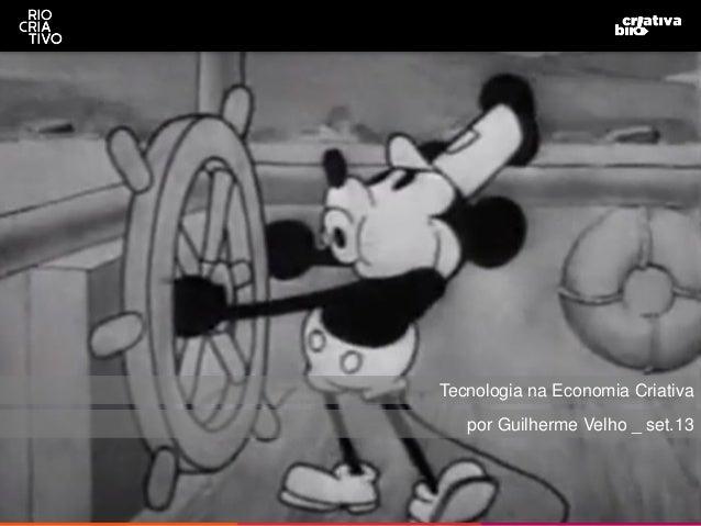 Tecnologia na Economia Criativa por Guilherme Velho _ set.13
