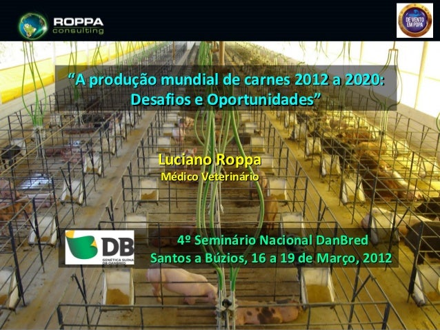 Conference at DB-DanBred Annual Meeting, Brazil, 2012