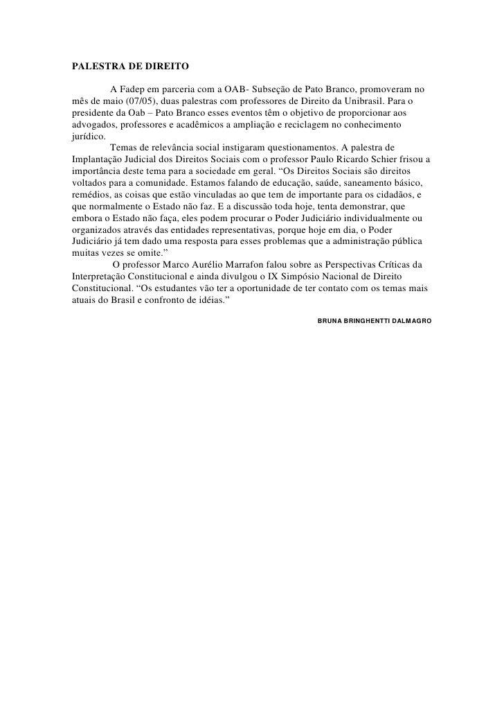 PALESTRA DE DIREITO            A Fadep em parceria com a OAB- Subseção de Pato Branco, promoveram no mês de maio (07/05), ...