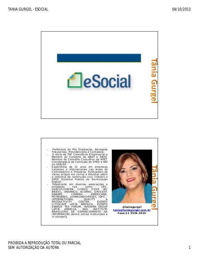 TANIA GURGEL - ESOCIAL 04/10/2013 PROIBIDA A REPRODUÇÃO TOTAL OU PARCIAL SEM AUTORIZAÇÃO DA AUTORA 1 eSocial Professora de...