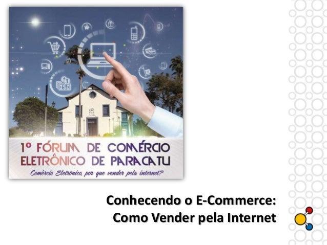 Conhecendo o E-Commerce: Como Vender pela Internet