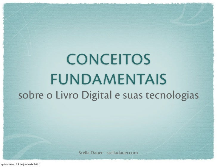 CONCEITOS                                    FUNDAMENTAIS              sobre o Livro Digital e suas tecnologias           ...