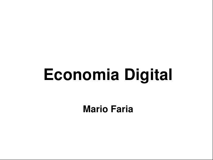 Economia Digital<br />Mario Faria<br />