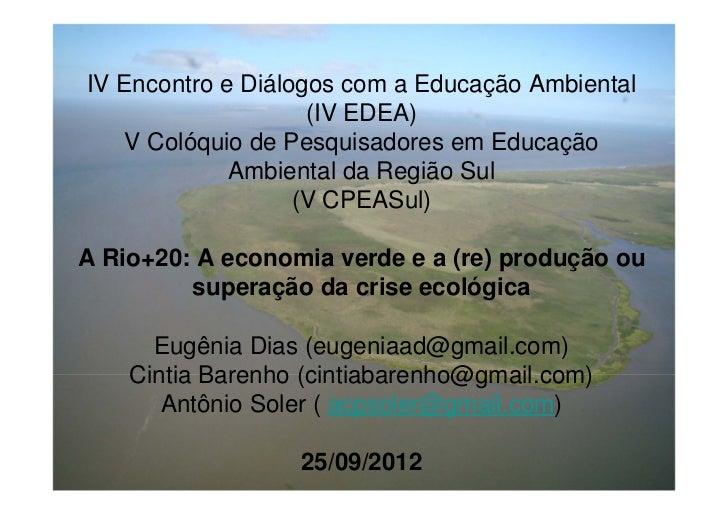 IV Encontro e Diálogos com a Educação Ambiental                    (IV EDEA)   V Colóquio de Pesquisadores em Educação    ...