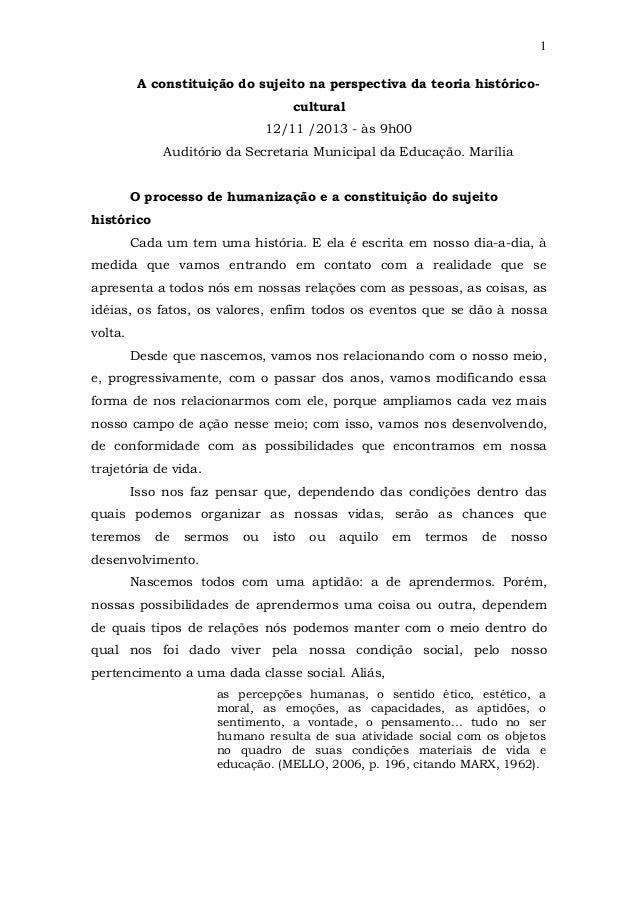 1 A constituição do sujeito na perspectiva da teoria históricocultural 12/11 /2013 - às 9h00 Auditório da Secretaria Munic...