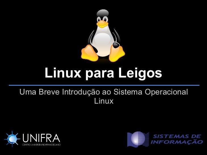 Linux para LeigosUma Breve Introdução ao Sistema Operacional                   Linux