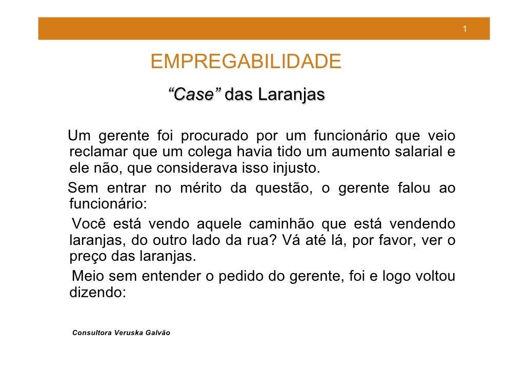 """1                       EMPREGABILIDADE                         """"Case"""" das Laranjas  Um gerente foi procurado por um funci..."""