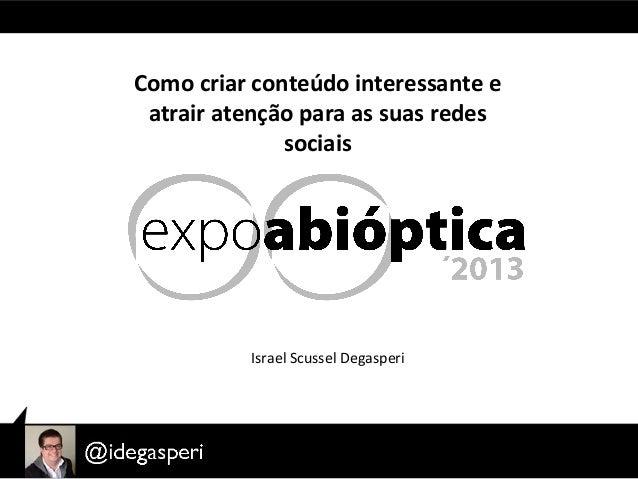 Palestra sobre marketing digital na Expobióptica 2013