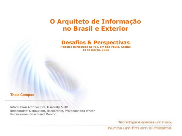 O Arquiteto da Informação no Brasil e no Exterior, Desafios & Perspectivas - Thais Campas