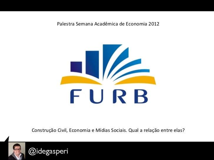 Palestra Israel Degasperi semana acadêmica de economia na FURB