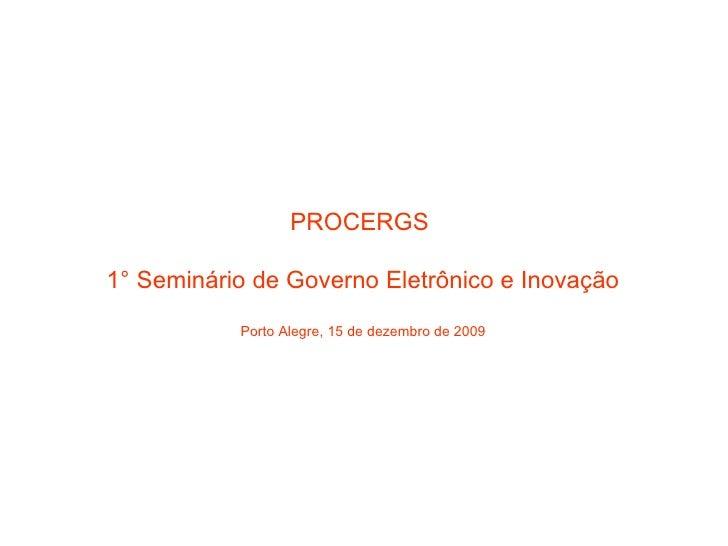 Palestra Governo EletrôNico E InovaçãO   Procergs Final VersãO Completa