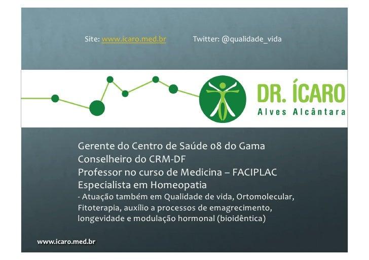 Site: www.icaro.med.br               Twitter: @qualidade_vida Gerente do Centro ...