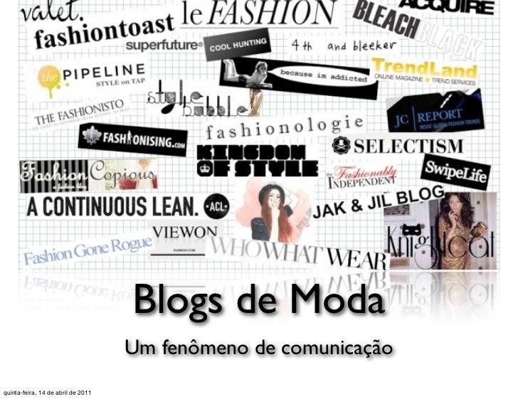 Blogs de Moda                                    Um fenômeno de comunicaçãoquinta-feira, 14 de abril de 2011